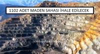 1102 Adet Maden Sahası İhale edilecek