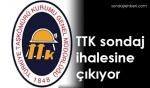 TTK sondaj ihalesine çıkıyor