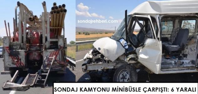 Sondaj kamyonu minibüsle çarpıştı: 6 yaralı